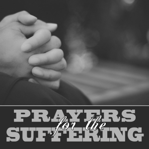 Prayers for Suffering